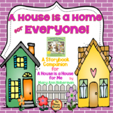A House is a Home for Everyone!