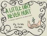 A Little Dirt Never Hurt