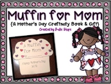 A Muffin for Mom {A Mother's Day Book Craftivity & Gift}