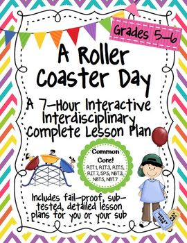A Roller Coaster Day 7-Hour Complete Sub Plan Thematic Unit for GRADES 5-6 CCSS