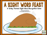 Sight Words!  A Sight Word Feast!  A Turkey Sight Word Game!