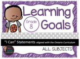"ALL SUBJECTS Grade 8 Learning Goals ""I Can"" Statements (On"