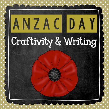 ANZAC Day Craftivity- ANZAC Day! {Writing Craftivity}