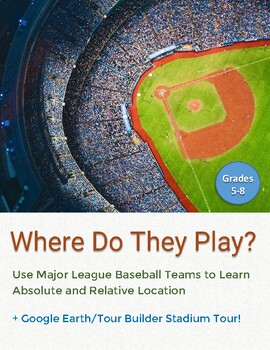 Absolute & Relative Location Assignment: MLB Baseball Team