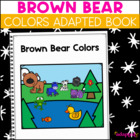 Adapted Book for students with Autism: Brown Bear What Do