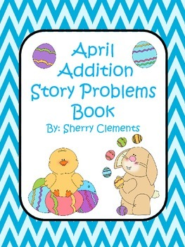 Addition Story Problems Book (April)