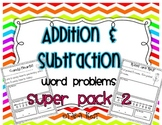 Addition & Subtraction Word Problems {Super Pack- PART 2}