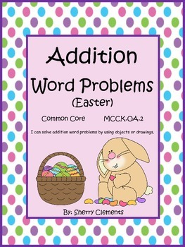 Addition Word Problems (Easter) (missing addends, 2 addend