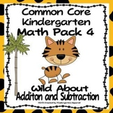 Addition and Subtraction: Common Core Kindergarten Math- Unit 4