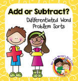 Add or Subtract?: Differentiated Word Problem Sorts