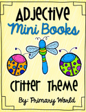 Adjectives- Mini Books Critter Theme Common Core