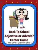 Adjective or Adverb A Back to School Center Game