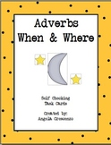 Adverbs - When and Where Task Cards