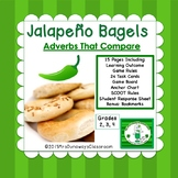Adverbs that Compare:  Jalapeño Bagels