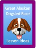 Alaskan Iditarod dogsled Race lesson ideas