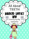 All About Teeth:  Balanced Literacy Unit