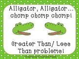 Alligator, Alligator..Chomp, Chomp, Chomp. (Greater/Less Than)