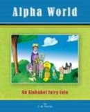 Alpha World, an Alphabet fairy-tale