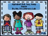 Alphabet Roll, Say, Keep ! {Kids}