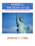 America The Story of Us: (Episode 7 - Cities) Video Guide