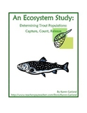 An Ecosystem Study: Determining Trout Populations