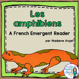 Animal Classification Reader in French - Les amphibiens