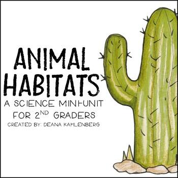 Animal Habitats {A 2nd Grade Science Mini-Unit}
