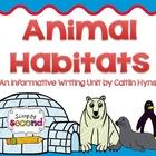 Animal Habitats & Informative Writing Unit