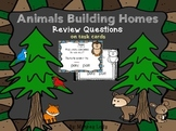 Animals Building Homes Review Task Cards for Houghton Miff