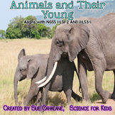 Animals and Their Young {Aligns with NGSS 1-LS1-2 and 1-LS