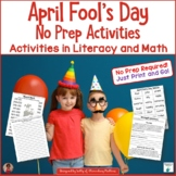 April Fool's Day No Prep Printables: Literacy and Math