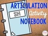 Articulation Activity Notebook: SH