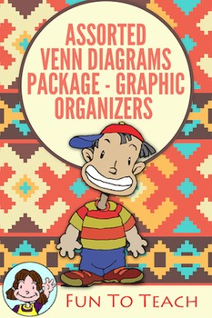 Assorted Venn Diagrams Package- Graphic Organizers and Les