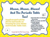 Atoms! Atoms! Atoms! And the Periodic Table Too!  Activities!