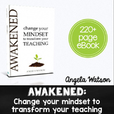Awakened: Change Your Mindset to Transform Your Teaching (eBook)
