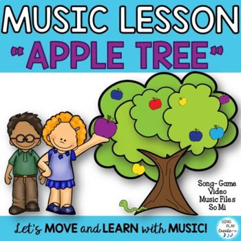 "BACK TO SCHOOL ""Apple Tree"" ORFF-KODALY-SONG-ACTIVITY-LESS"