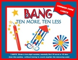 BANG!  Ten More-Ten Less