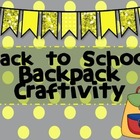 Back to School Backpack Craftivity