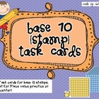 Base 10 Stamp Task Cards