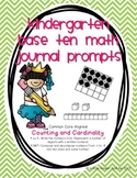 Base Ten Math Journal Prompts for Kindergarten (K.CC.4,K.C
