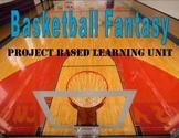Basketball Fantasy: Project Based Learning Unit (Reading,