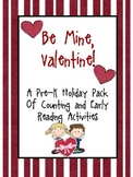 Be Mine, Valentine: A Pre-K Holiday Pack