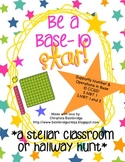 Be a Base-10 Star! Classroom or Hallway Place Value Hunt-
