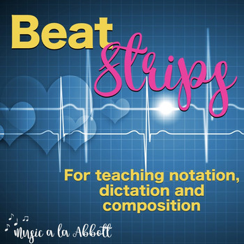Beat Strips for Rhythmic Notation and Dictation