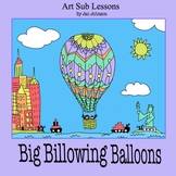 Art Sub Lesson - Big Billowing Balloons