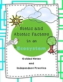 Biotic and Abiotic Factors in an Ecosystem: Guided Notes