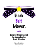 Black Belt Mover Level 4