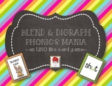 PHONICS MANIA:   BLEND AND DIGRAPHS--AN UNO LIKE GAME