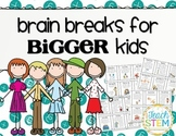 Brain Breaks for BIGGER Students - Get Them Moving and Thinking