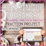 Breaking Up the Bakery: A Fraction Project , Center , or A